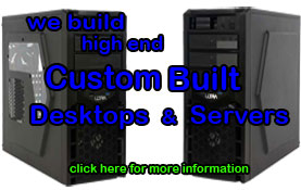 Custom Built PC's & Servers
